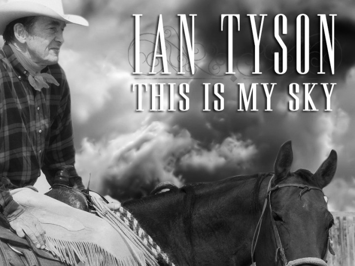 Ian Tyson: This is My Sky