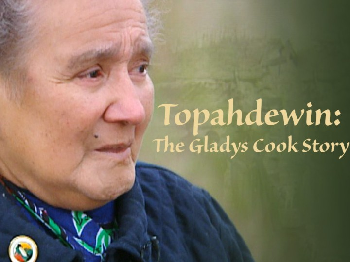 Topahdewin: The Gladys Cook Story
